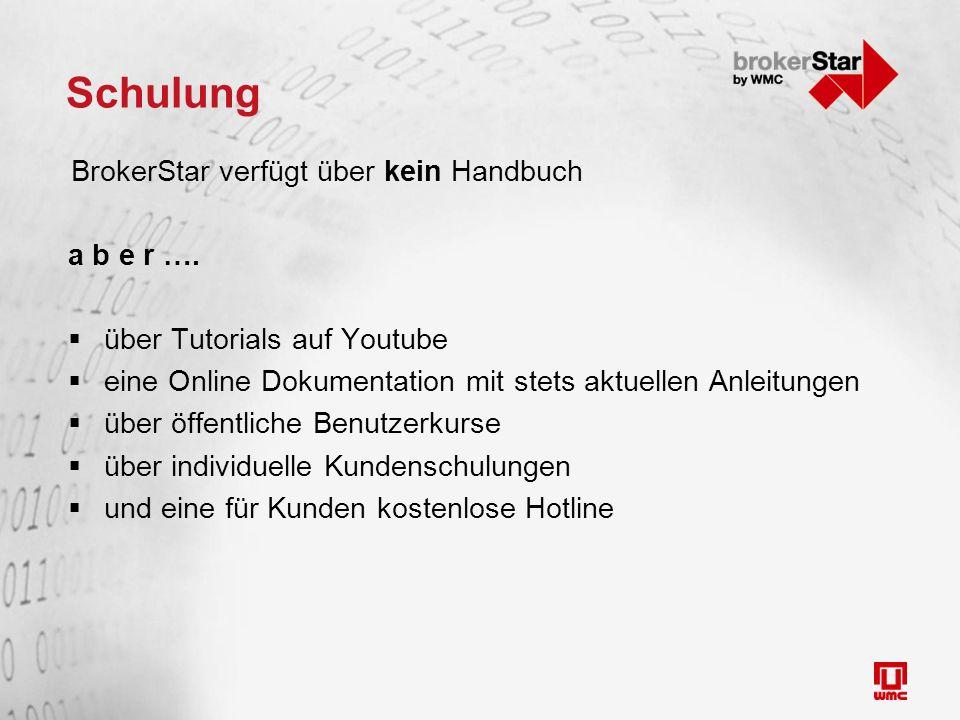 Schulung BrokerStar verfügt über kein Handbuch a b e r ….  über Tutorials auf Youtube  eine Online Dokumentation mit stets aktuellen Anleitungen  ü
