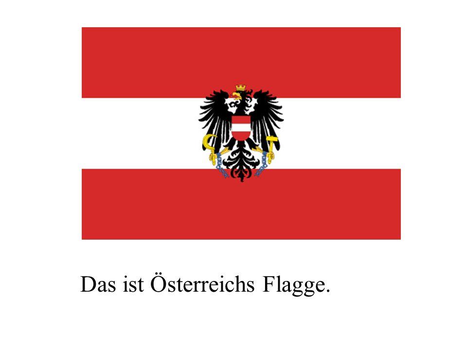 Das ist Österreichs Flagge.