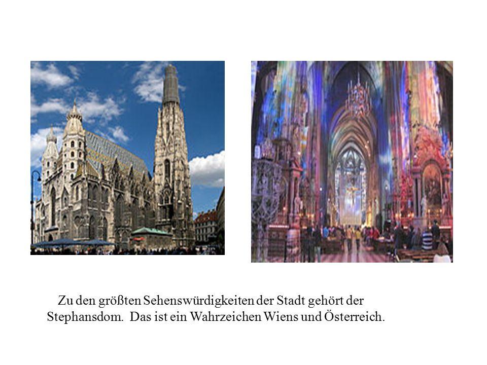 t5Zu den größten Sehenswürdigkeiten der Stadt gehört der Stephansdom. Das ist ein Wahrzeichen Wiens und Österreich.