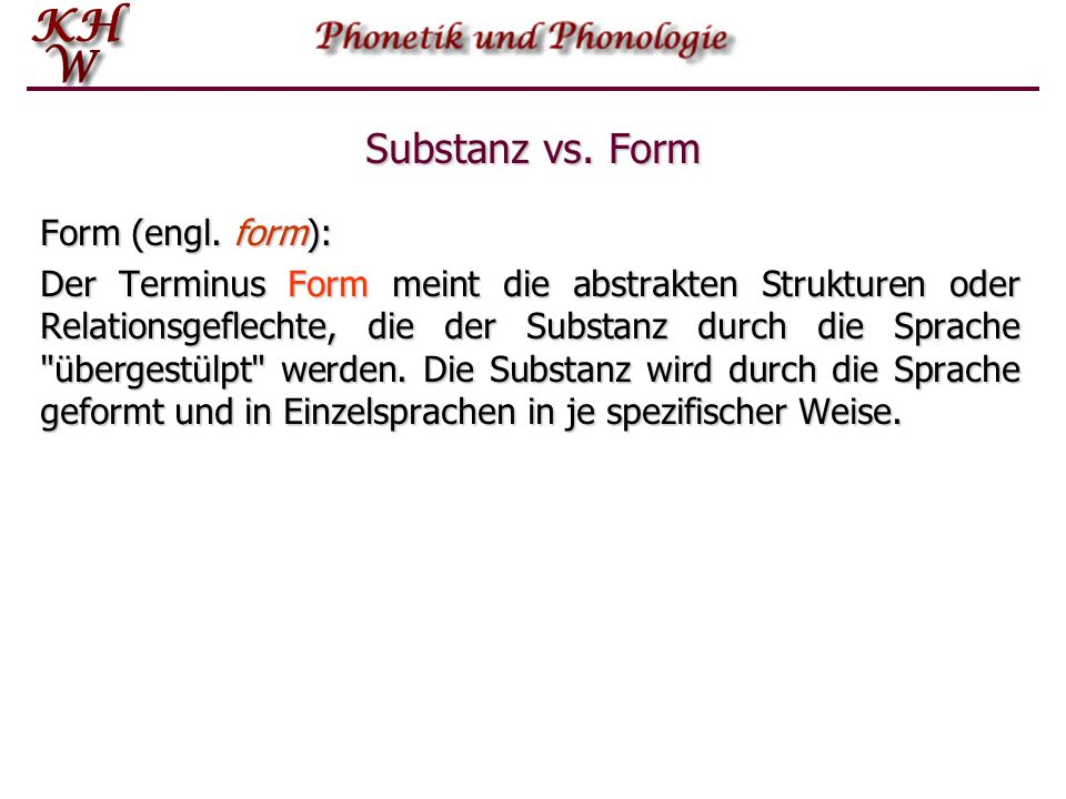 Substanz vs. Form Substanz (engl.