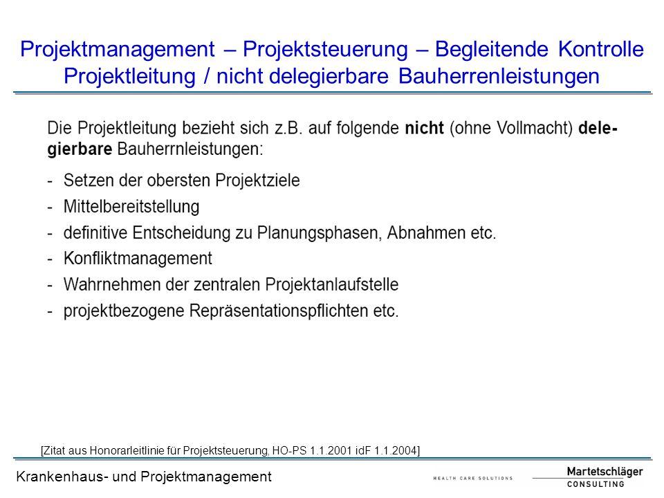 Krankenhaus- und Projektmanagement Projektmanagement – Projektsteuerung – Begleitende Kontrolle Projektleitung / nicht delegierbare Bauherrenleistunge