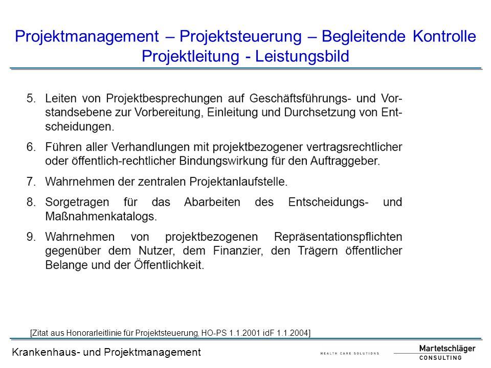 Krankenhaus- und Projektmanagement [Zitat aus Honorarleitlinie für Projektsteuerung, HO-PS 1.1.2001 idF 1.1.2004] Projektmanagement – Projektsteuerung