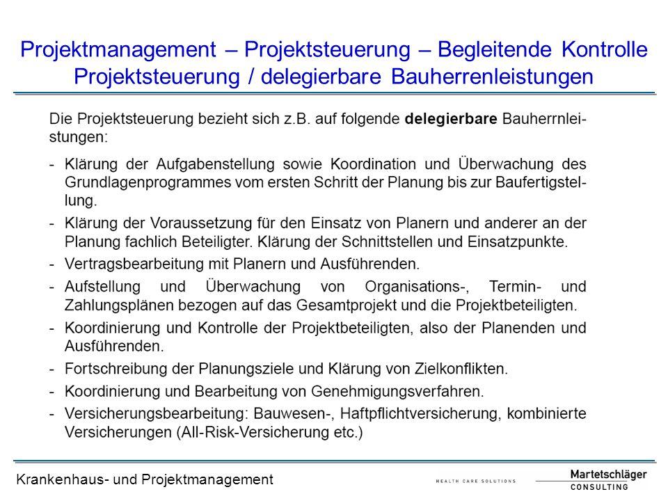 Krankenhaus- und Projektmanagement Projektmanagement – Projektsteuerung – Begleitende Kontrolle Projektsteuerung / delegierbare Bauherrenleistungen
