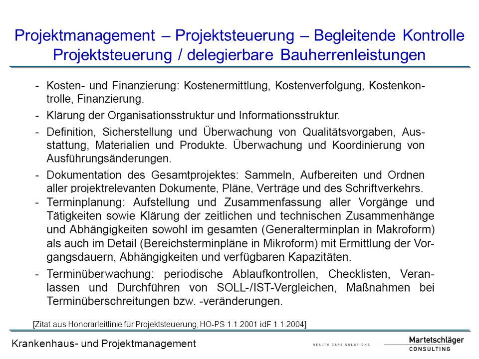 Krankenhaus- und Projektmanagement Projektmanagement – Projektsteuerung – Begleitende Kontrolle Projektsteuerung / delegierbare Bauherrenleistungen [Z