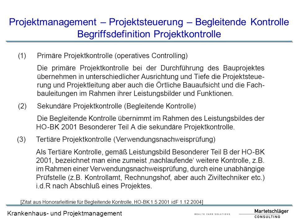 Krankenhaus- und Projektmanagement [Zitat aus Honorarleitlinie für Begleitende Kontrolle, HO-BK 1.5.2001 idF 1.12.2004] Projektmanagement – Projektste