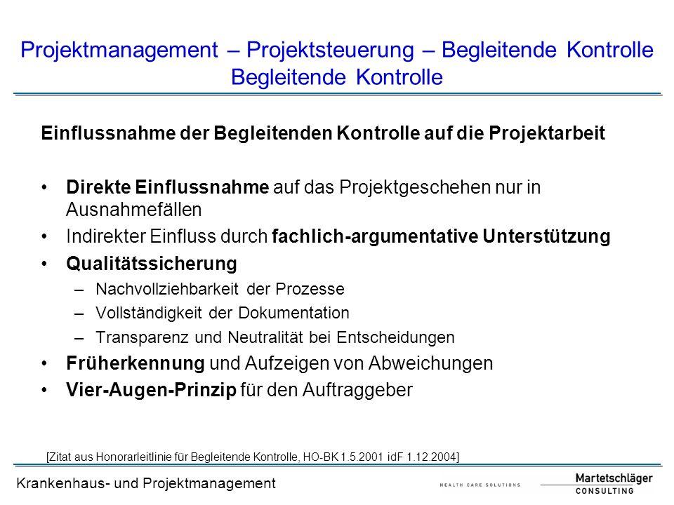 Krankenhaus- und Projektmanagement [Zitat aus Honorarleitlinie für Begleitende Kontrolle, HO-BK 1.5.2001 idF 1.12.2004] Einflussnahme der Begleitenden