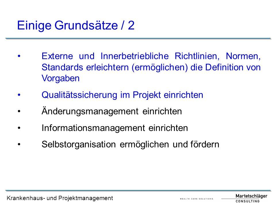 Krankenhaus- und Projektmanagement Einige Grundsätze / 2 Externe und Innerbetriebliche Richtlinien, Normen, Standards erleichtern (ermöglichen) die De