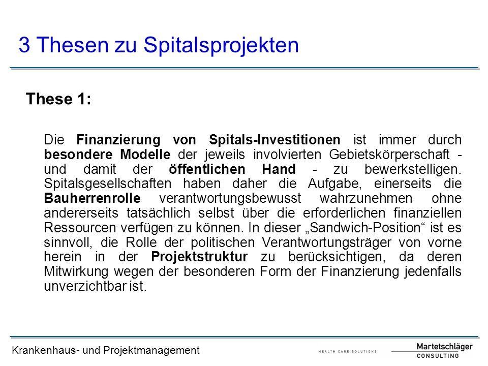 Krankenhaus- und Projektmanagement These 1: Die Finanzierung von Spitals-Investitionen ist immer durch besondere Modelle der jeweils involvierten Gebi