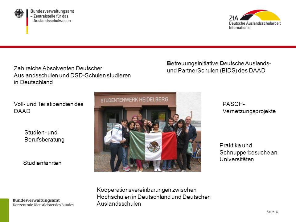 Seite: 6 PASCH- Vernetzungsprojekte Kooperationsvereinbarungen zwischen Hochschulen in Deutschland und Deutschen Auslandsschulen BetreuungsInitiative