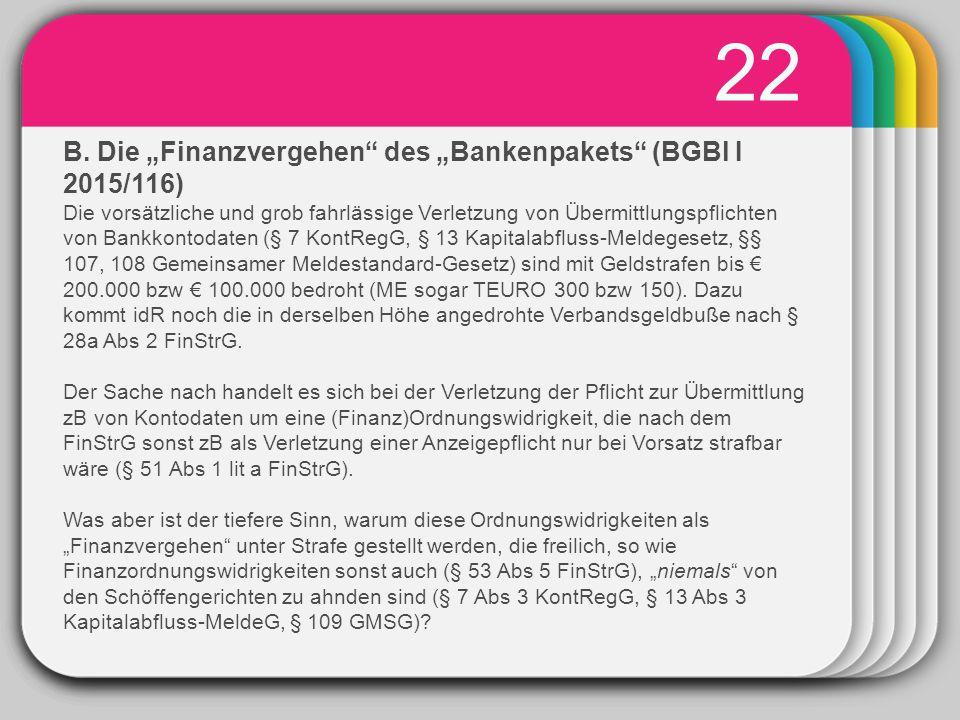 """WINTER Template 22 B. Die """"Finanzvergehen"""" des """"Bankenpakets"""" (BGBl I 2015/116) Die vorsätzliche und grob fahrlässige Verletzung von Übermittlungspfli"""