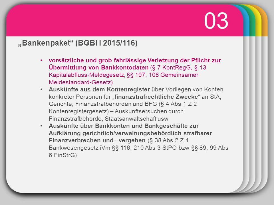 """WINTER Template 03 """"Bankenpaket (BGBl I 2015/116) vorsätzliche und grob fahrlässige Verletzung der Pflicht zur Übermittlung von Bankkontodaten (§ 7 KontRegG, § 13 Kapitalabfluss-Meldegesetz, §§ 107, 108 Gemeinsamer Meldestandard-Gesetz) Auskünfte aus dem Kontenregister über Vorliegen von Konten konkreter Personen für """"finanzstrafrechtliche Zwecke an StA, Gerichte, Finanzstrafbehörden und BFG (§ 4 Abs 1 Z 2 Kontenregistergesetz) – Auskunftsersuchen durch Finanzstrafbehörde, Staatsanwaltschaft usw Auskünfte über Bankkonten und Bankgeschäfte zur Aufklärung gerichtlich/verwaltungsbehördlich strafbarer Finanzverbrechen und –vergehen (§ 38 Abs 2 Z 1 Bankwesengesetz iVm §§ 116, 210 Abs 3 StPO bzw §§ 89, 99 Abs 6 FinStrG)"""
