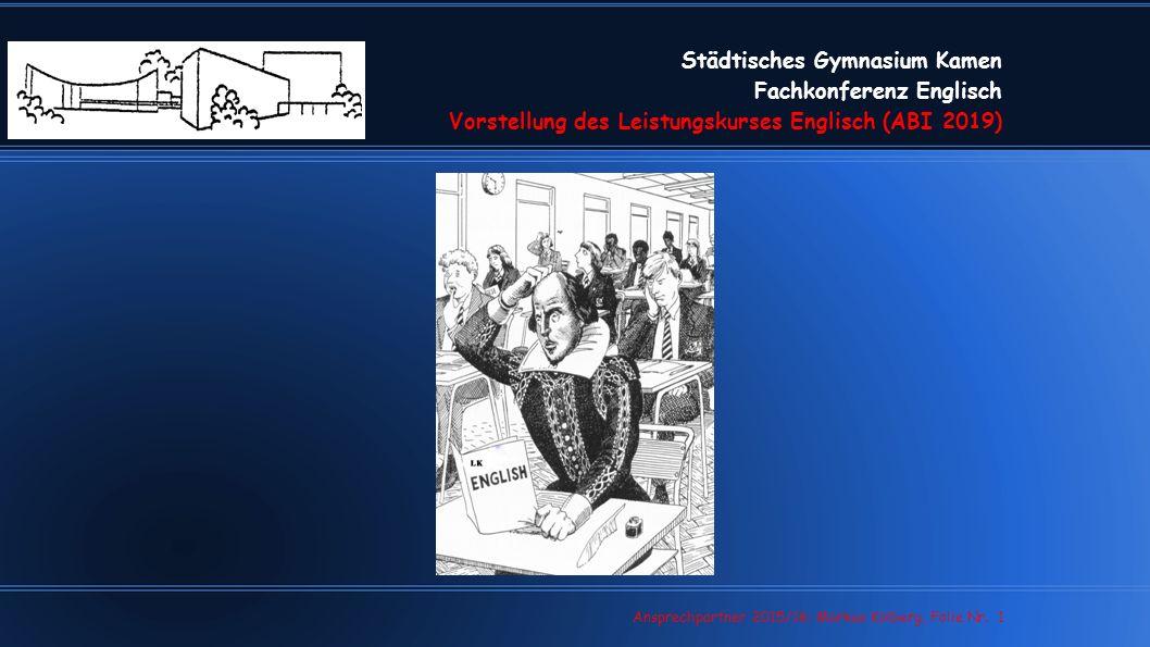 Städtisches Gymnasium Kamen Fachkonferenz Englisch Vorstellung des Leistungskurses Englisch (ABI 2019) MK, Jan. 2016, Folie Nr. 1 Ansprechpartner 2015