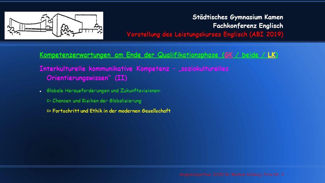 Städtisches Gymnasium Kamen Fachkonferenz Englisch Vorstellung des Leistungskurses Englisch (ABI 2019) Ansprechpartner 2015/16: Markus Kolberg, Folie