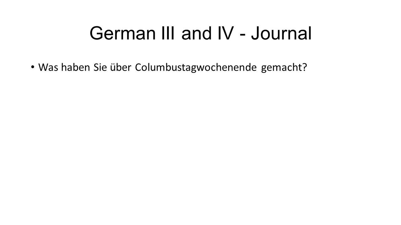 German III and IV - Journal Was haben Sie über Columbustagwochenende gemacht?