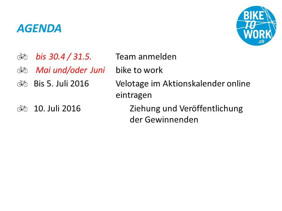 AGENDA bis 30.4 / 31.5.Team anmelden Mai und/oder Junibike to work Bis 5.