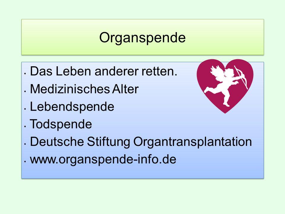 Organspende Das Leben anderer retten.