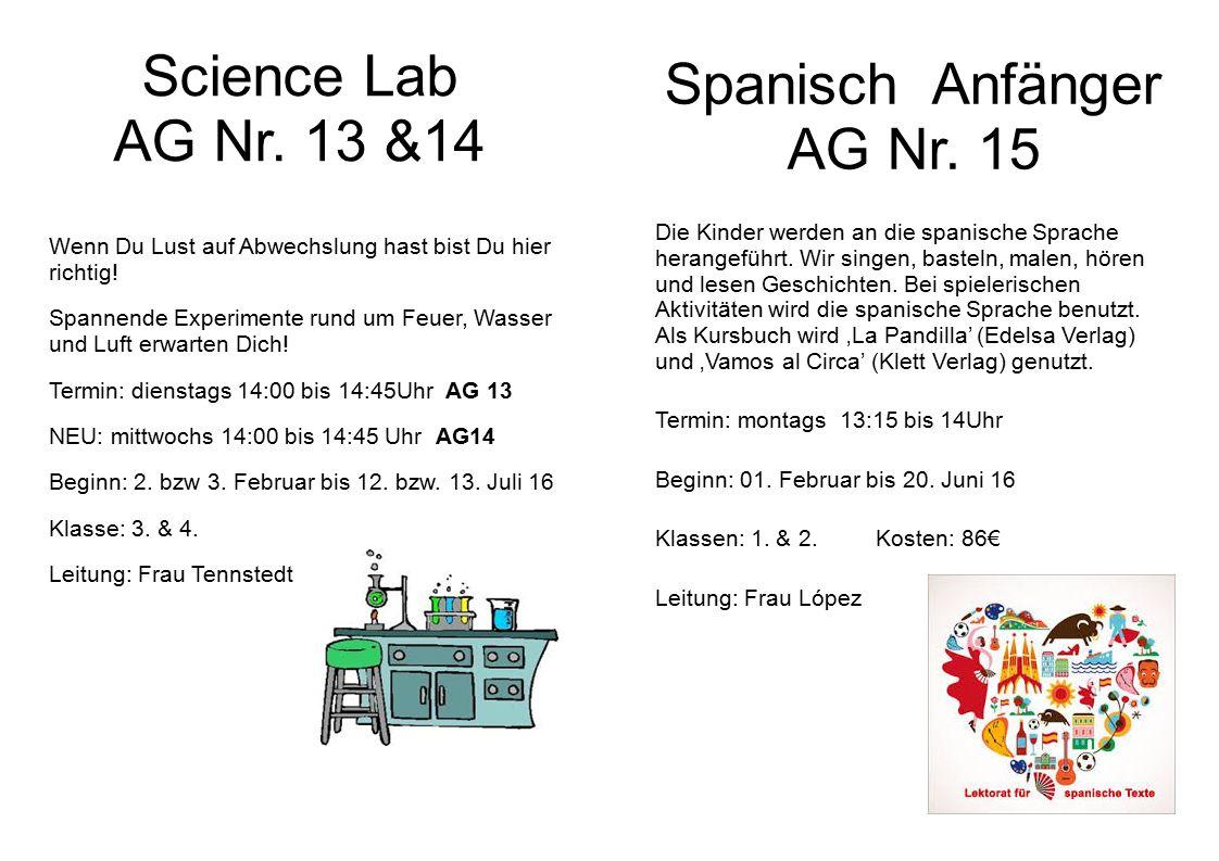 Science Lab AG Nr. 13 &14 Wenn Du Lust auf Abwechslung hast bist Du hier richtig.