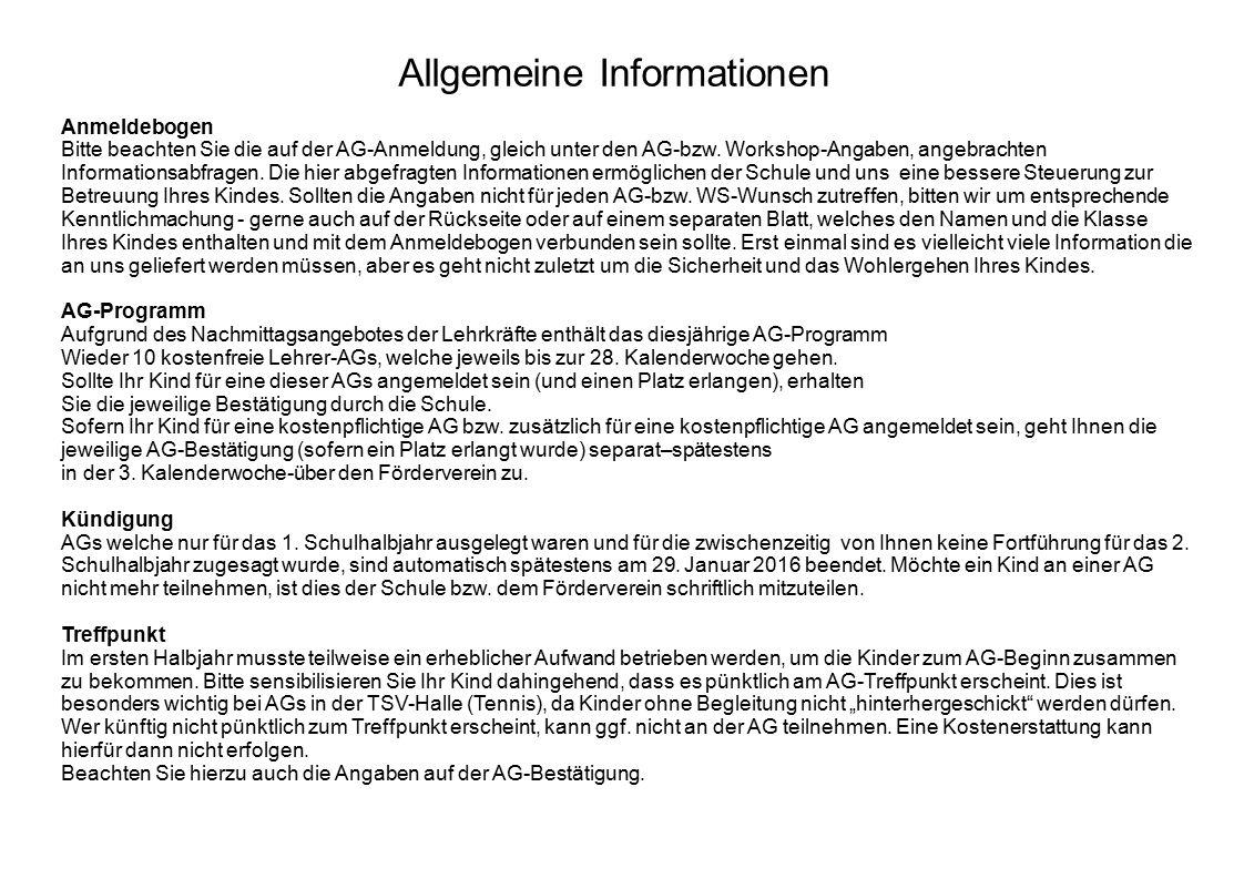 Allgemeine Informationen Anmeldebogen Bitte beachten Sie die auf der AG-Anmeldung, gleich unter den AG-bzw.