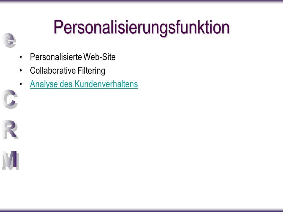 Personalisierungsfunktion Personalisierte Web-Site Collaborative Filtering Analyse des Kundenverhaltens