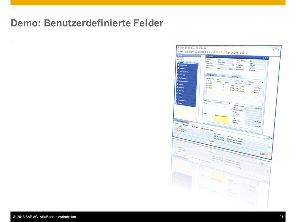 ©2013 SAP AG. Alle Rechte vorbehalten.21 Demo: Benutzerdefinierte Felder