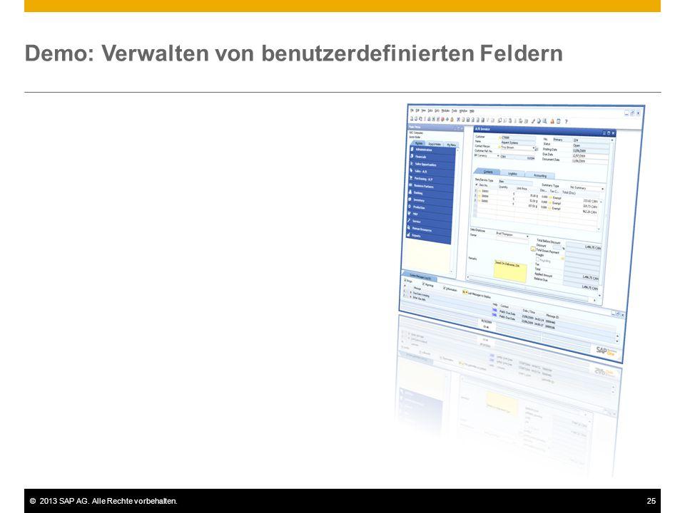 ©2013 SAP AG. Alle Rechte vorbehalten.25 Demo: Verwalten von benutzerdefinierten Feldern