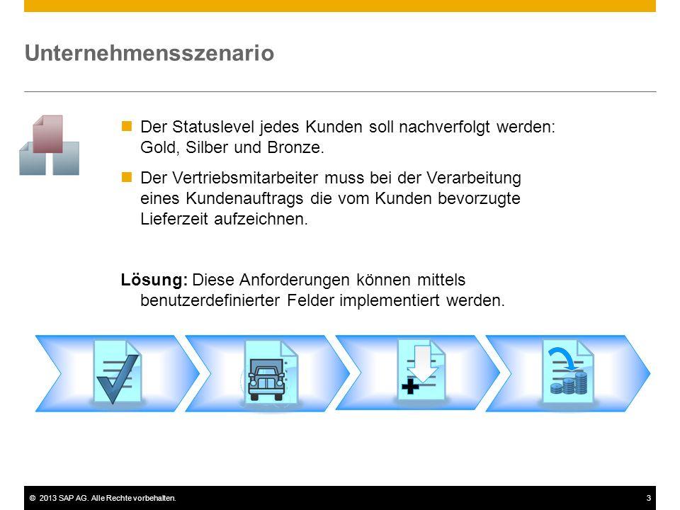 ©2013 SAP AG. Alle Rechte vorbehalten.3 Der Statuslevel jedes Kunden soll nachverfolgt werden: Gold, Silber und Bronze. Der Vertriebsmitarbeiter muss