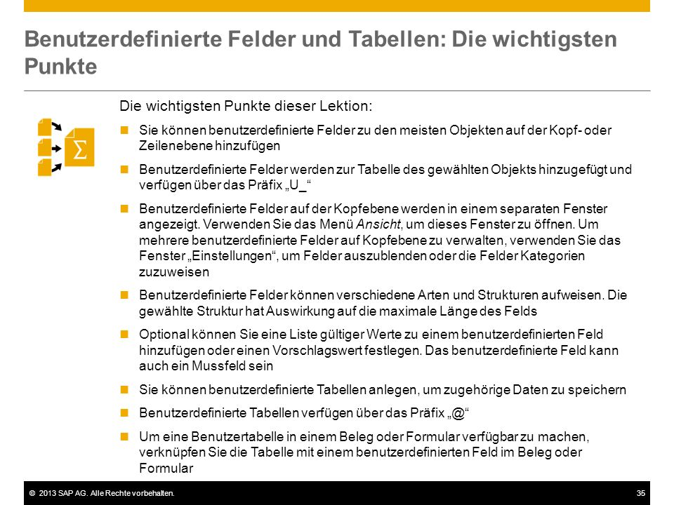 ©2013 SAP AG. Alle Rechte vorbehalten.35 Benutzerdefinierte Felder und Tabellen: Die wichtigsten Punkte Die wichtigsten Punkte dieser Lektion: Sie kön