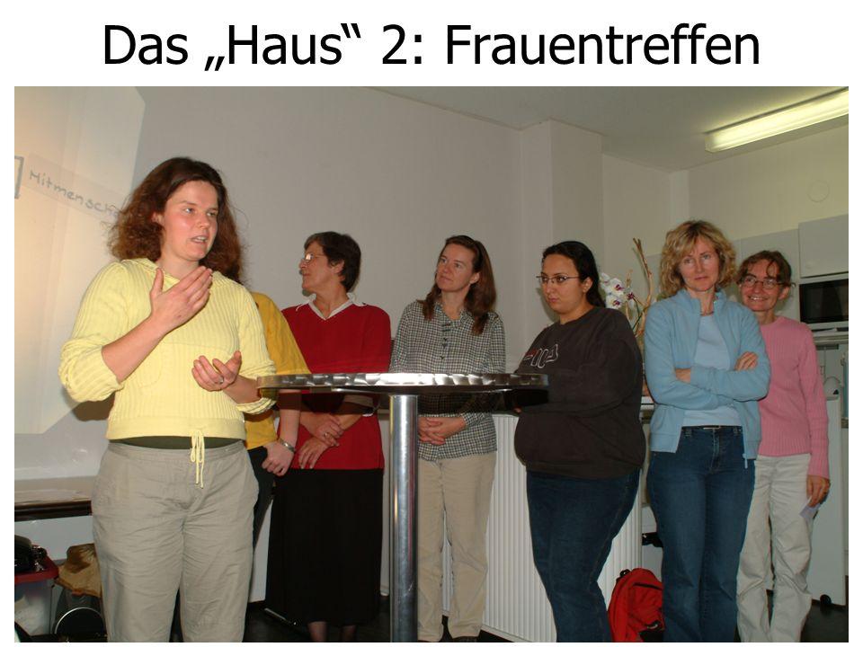 """Das """"Haus"""" 2: Frauentreffen"""