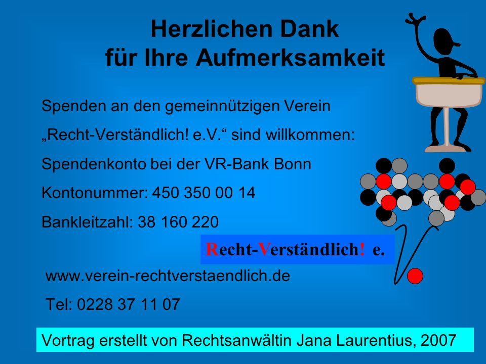 """Herzlichen Dank für Ihre Aufmerksamkeit Spenden an den gemeinnützigen Verein """"Recht-Verständlich! e.V."""" sind willkommen: Spendenkonto bei der VR-Bank"""