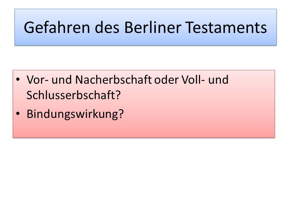 Gefahren des Berliner Testaments Vor- und Nacherbschaft oder Voll- und Schlusserbschaft.