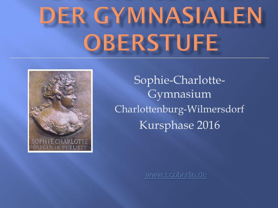 Sophie-Charlotte- Gymnasium Charlottenburg-Wilmersdorf Kursphase 2016