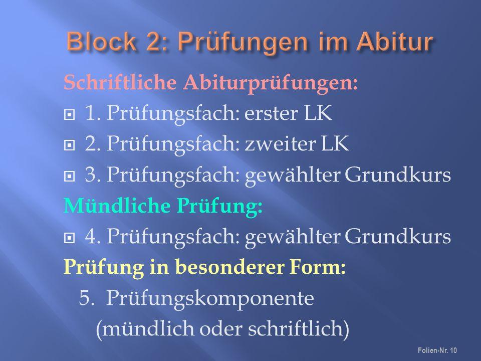 Schriftliche Abiturprüfungen:  1. Prüfungsfach: erster LK  2.