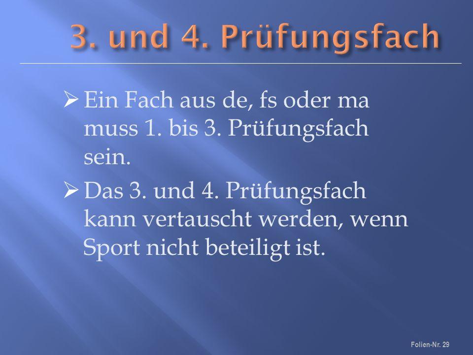  Ein Fach aus de, fs oder ma muss 1. bis 3. Prüfungsfach sein.
