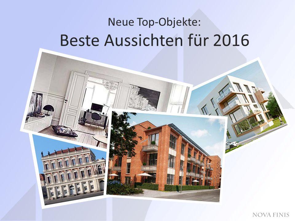 Neue Top-Objekte: Beste Aussichten für 2016