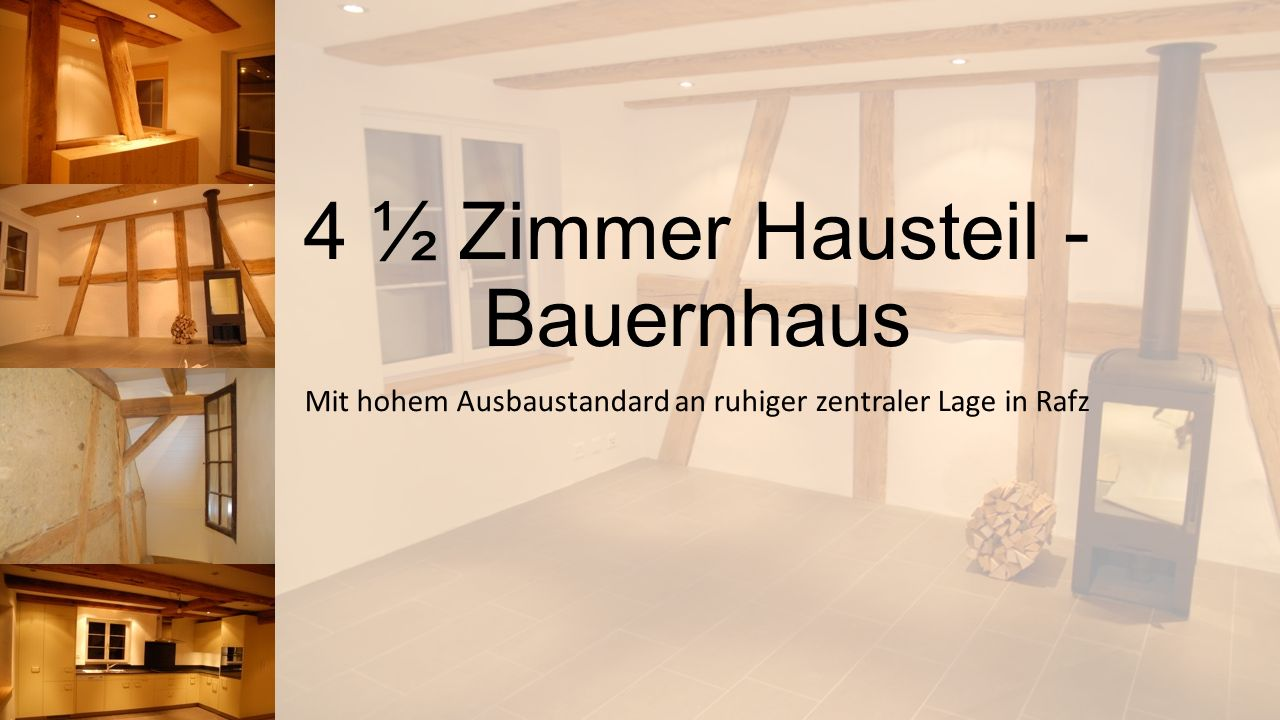4 ½ Zimmer Hausteil - Bauernhaus Mit hohem Ausbaustandard an ruhiger zentraler Lage in Rafz