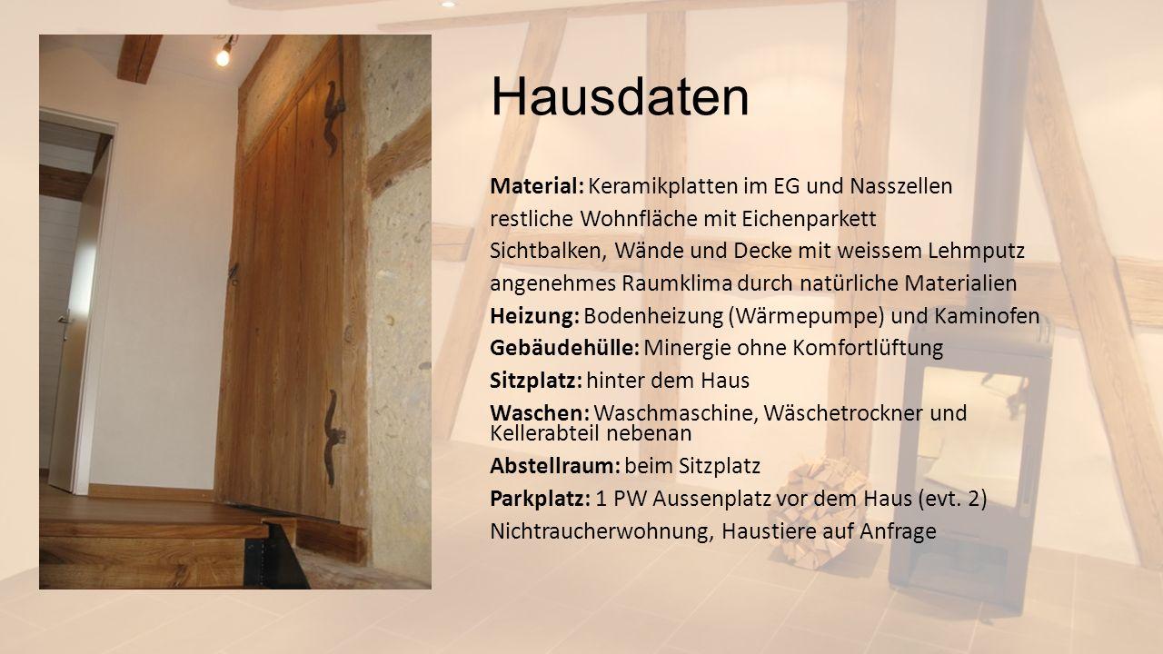 Hausdaten Material: Keramikplatten im EG und Nasszellen restliche Wohnfläche mit Eichenparkett Sichtbalken, Wände und Decke mit weissem Lehmputz angen