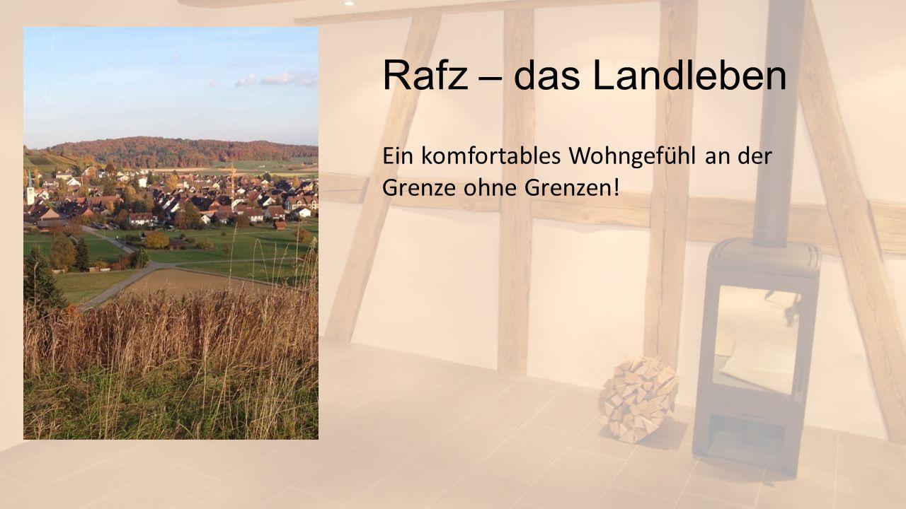 Rafz – das Landleben Ein komfortables Wohngefühl an der Grenze ohne Grenzen!