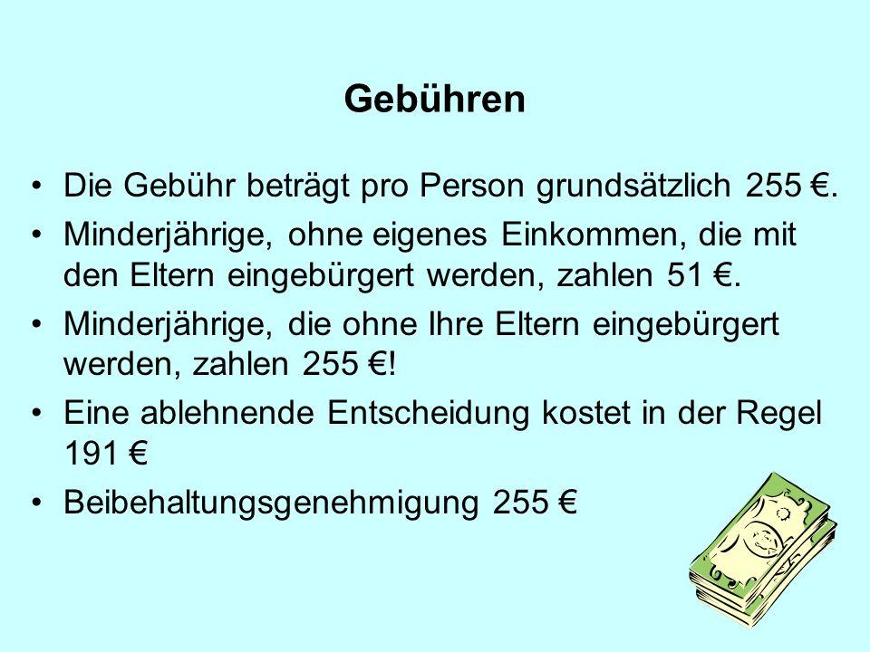 Die Gebühr beträgt pro Person grundsätzlich 255 €.