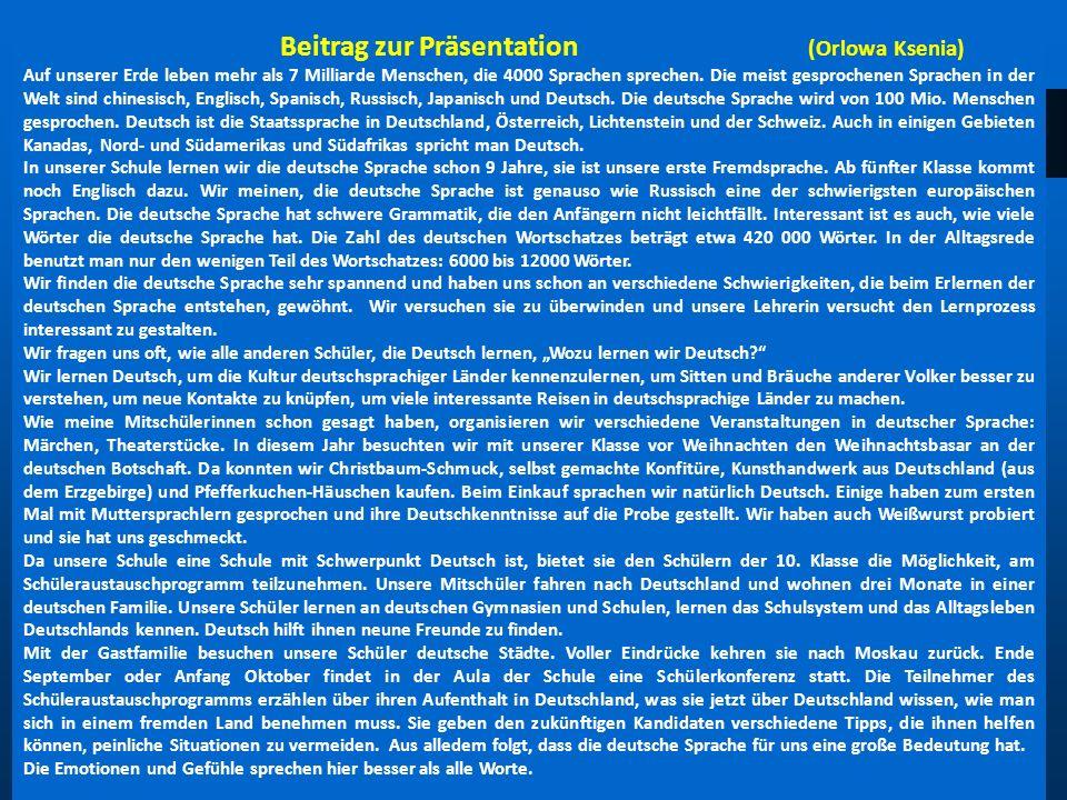 Beitrag zur Präsentation (Orlowa Ksenia) Auf unserer Erde leben mehr als 7 Milliarde Menschen, die 4000 Sprachen sprechen. Die meist gesprochenen Spra