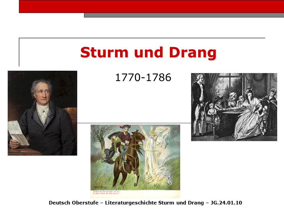 Sturm und Drang 1770-1786 Deutsch Oberstufe – Literaturgeschichte Sturm und Drang – JG.24.01.10