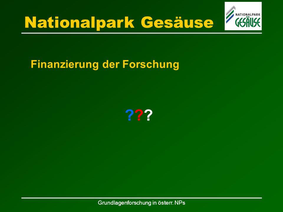 Grundlagenforschung in österr. NPs Nationalpark Gesäuse Finanzierung der Forschung