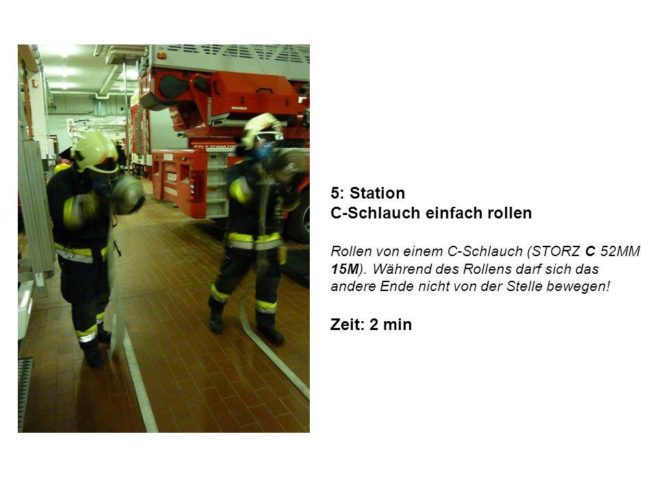 5: Station C-Schlauch einfach rollen Rollen von einem C-Schlauch (STORZ C 52MM 15M). Während des Rollens darf sich das andere Ende nicht von der Stell