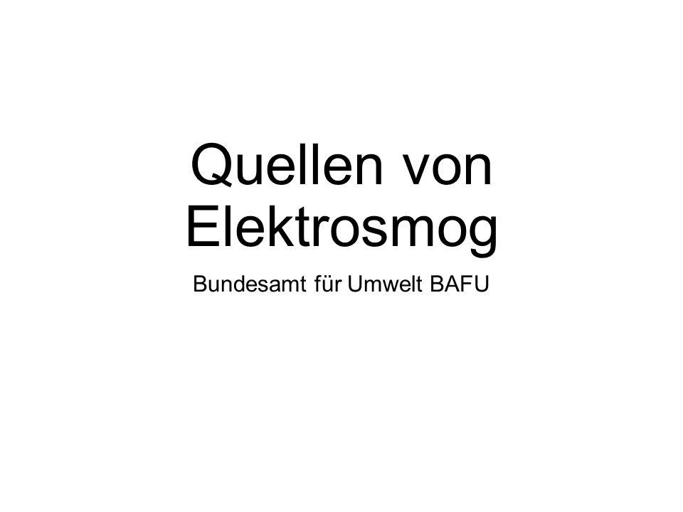 Quellen von Elektrosmog Bundesamt für Umwelt BAFU