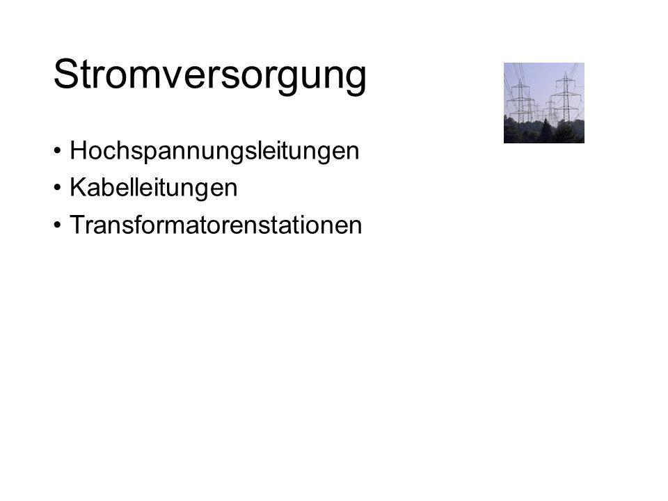 Stromversorgung Hochspannungsleitungen Kabelleitungen Transformatorenstationen