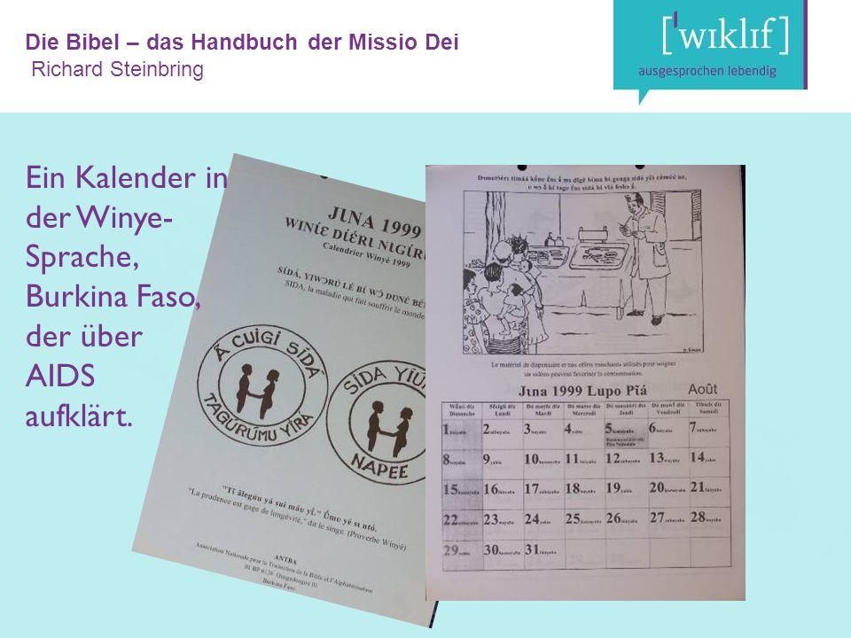 Die Bibel – das Handbuch der Missio Dei Richard Steinbring Ein Kalender in der Winye- Sprache, Burkina Faso, der über AIDS aufklärt.