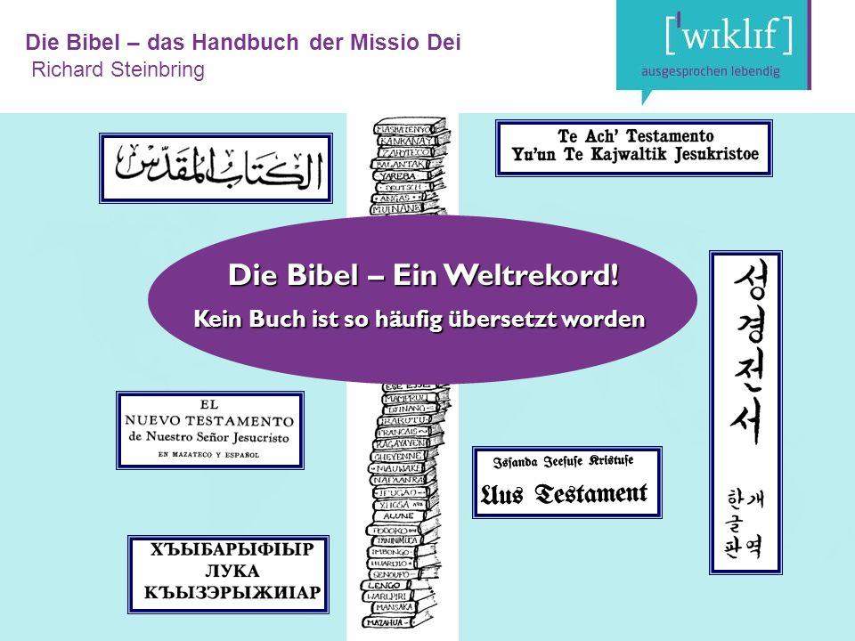 Die Bibel – das Handbuch der Missio Dei Richard Steinbring Die Bibel – Ein Weltrekord.