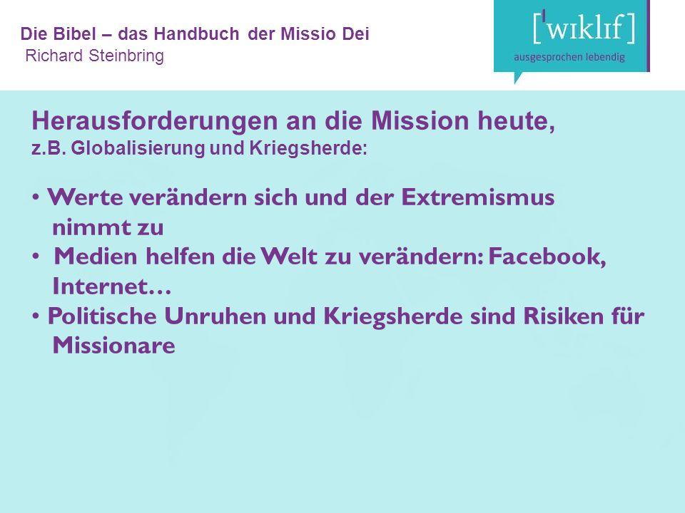 Die Bibel – das Handbuch der Missio Dei Richard Steinbring Herausforderungen an die Mission heute, z.B.