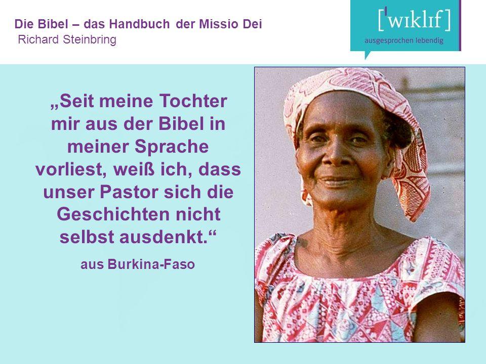 """Die Bibel – das Handbuch der Missio Dei Richard Steinbring """"Seit meine Tochter mir aus der Bibel in meiner Sprache vorliest, weiß ich, dass unser Pastor sich die Geschichten nicht selbst ausdenkt. aus Burkina-Faso"""