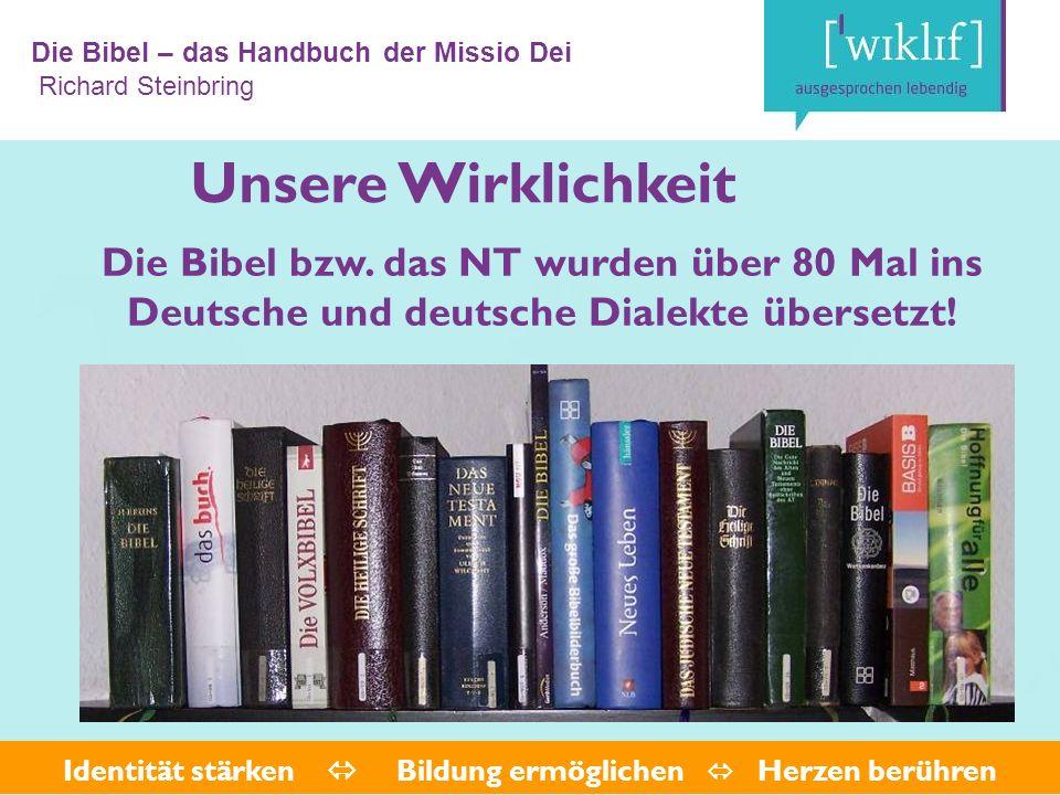 Die Bibel – das Handbuch der Missio Dei Richard Steinbring Unsere Wirklichkeit Die Bibel bzw.