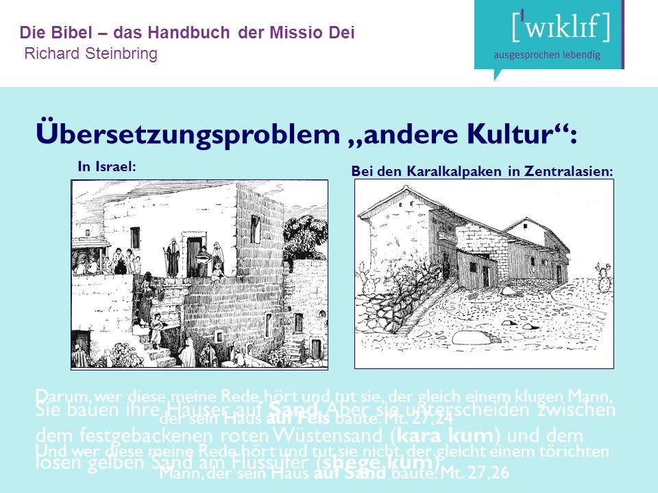 Die Bibel – das Handbuch der Missio Dei Richard Steinbring In Israel: Darum, wer diese meine Rede hört und tut sie, der gleich einem klugen Mann, der sein Haus auf Fels baute.